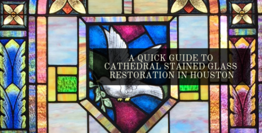 cathedral stained glass restoration houston